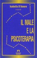 Il male e la psicoterapia - D'Amore Isabella