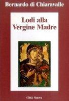 Lodi alla Vergine madre - Bernardo di Chiaravalle (san)
