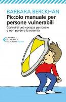 Piccolo manuale per persone vulnerabili - Barbara Berckhan