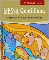 Messa quotidiana. Settembre 2009 di Semeraro Michael D. su LibreriadelSanto.it