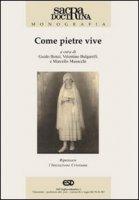 Come pietre vive. Ripensare l´iniziazione cristiana - Giudo Benzi, Valentino Bulgarelli, Marcello Musacchi