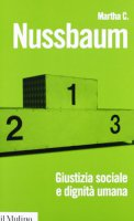 Giustizia sociale e dignità umana - Martha C. Nussbaum