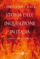 Storia dell'Inquisizione in Italia - Christopher F. Black