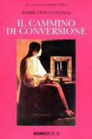 Il cammino di conversione - Fanzaga Livio