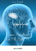 Come ascoltare la musica - Vignali Luca