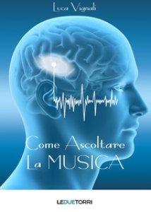 Copertina di 'Come ascoltare la musica'
