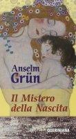 Il mistero della nascita - Grün Anselm
