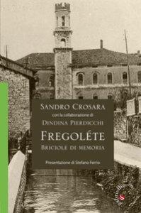 Copertina di 'Fregoléte. Briciole di memoria'