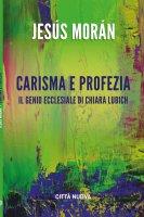 Carisma e profezia - Jesus Moran
