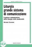 Liturgia  grande sistema di comunicazione. (PIL, 14). - Bruno Cescon