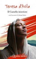 Il Castello interiore - Teresa d'Avila