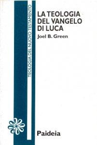 Copertina di 'La teologia del Vangelo di Luca'