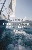Anche il vento è del mare - Gualla Gaia