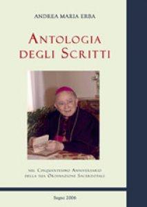 Copertina di 'Antologia degli scritti. Nel cinquantesimo anniversario della sua ordinazione sacerdotale'