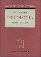 Psicologia. Corso di filosofia tomista - Verneaux Roger