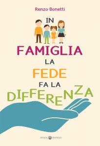Copertina di 'In famiglia la fede fa la differenza'