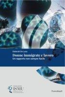 Donne immigrate e lavoro - Deborah De Luca