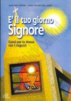 E' il tuo giorno Signore - Anna Maria Galliano, Antonio Parisi