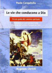 Copertina di 'Le vie che conducono a Dio'