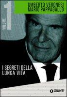 I segreti della lunga vita-Verso la scelta vegetariana - Veronesi Umberto, Pappagallo Mario