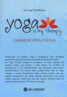 Yoga is my therapy. Curarsi con lo yoga - Pranidhana Yogi