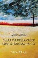 Sulla via della croce con la generazione 2.0 - Andrea Zappulla