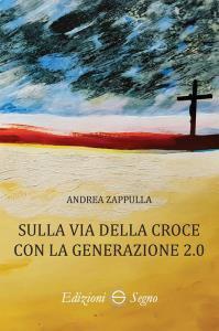 Copertina di 'Sulla via della croce con la generazione 2.0'