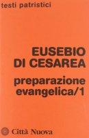 Preparazione evangelica /1 - Eusebio Di Cesarea