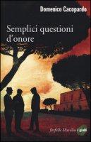 Semplici questioni d'onore - Cacopardo Domenico