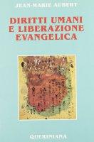 Diritti umani e liberazione evangelica - Aubert Jean-Marie