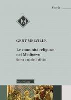 Le comunità religiose nel Medioevo - Gert Melville