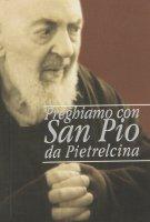 Preghiamo con san Pio da Pietrelcina - Giuliano Pacifico (frate)