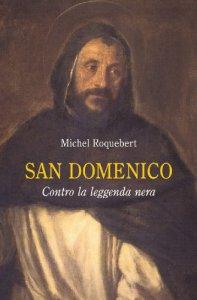 Copertina di 'San Domenico. Contro la leggenda nera'