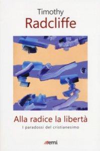 Copertina di 'Alla radice la libertà'