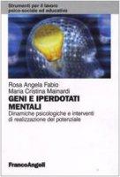 Geni e iperdotati mentali. Dinamiche psicologiche e interventi di realizzazione del potenziale - Fabio Rosa A.,  Mainardi M. Cristina