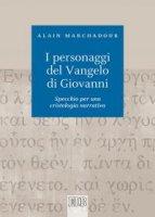 I personaggi del Vangelo di Giovanni - Marchadour Alain