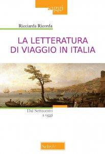 Copertina di 'La letteratura di viaggio in Italia'