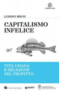 Copertina di 'Capitalismo infelice. Vita umana e religione del profitto'