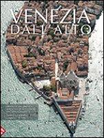 Venezia dall'alto - Cantarelli Riccarda, Dal Fabbro Armando, Montessori Maria Giulia