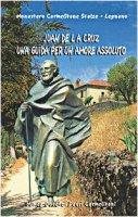 Juan de la Cruz. Una guida per un amore assoluto