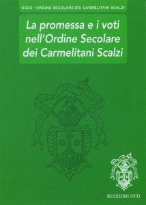 Copertina di 'La promessa e i voti nell'Ordine Secolare dei Carmelitani Scalzi'