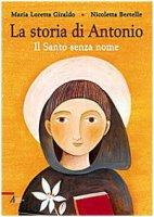 La storia di Antonio - Maria Loretta Giraldo (testo), Nicoletta Bertelle (illustrazioni)