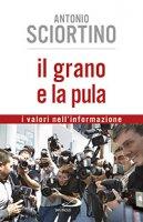 Il grano e la pula - Antonio Sciortino