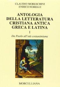 Copertina di 'Antologia della letteratura cristiana antica greca e latina'