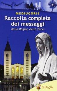Copertina di 'Raccolta completa dei messaggi della Regina della Pace'
