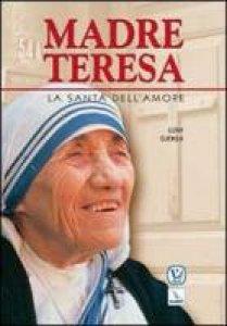 Copertina di 'Madre Teresa. La santa dell'amore'