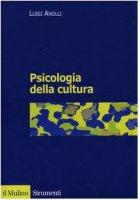 Psicologia della cultura - Anolli Luigi