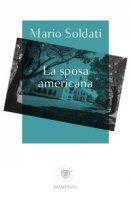 La sposa americana - Soldati Mario