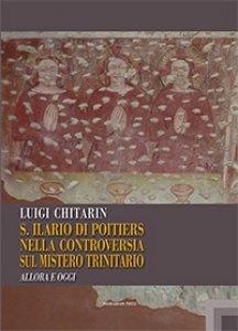 Copertina di 'Sant'Ilario di Poitiers nella controversia sul Mistero Trinitario'