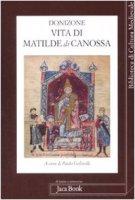 Vita di Matilde di Canossa. Con testo latino a fronte - Donizone